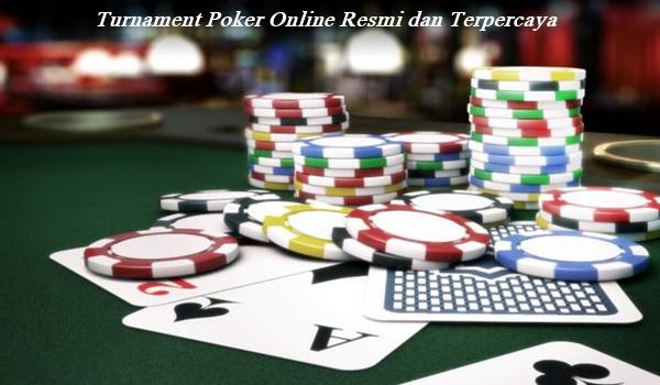 Turnament Poker Online Resmi dan Terpercaya